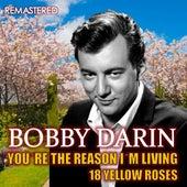 You're the Reason I'm Living & 18 Yellow Roses (Remastered) van Bobby Darin