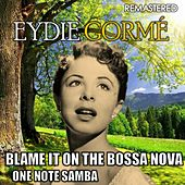 Blame It on the Bossa Nova & One Note Samba (Remastered) de Eydie Gorme