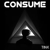 Consume by Tink