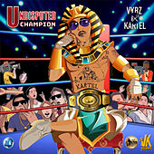 Undisputed Champion by VYBZ Kartel