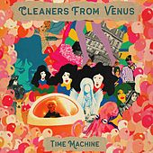 Time Machine by The Cleaners From Venus