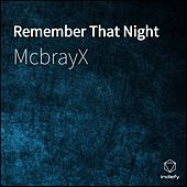 Remember That Night von McbrayX