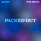 Packed Out feat. The Medic by Neuro301