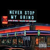 Never Stop My Grind by Lex