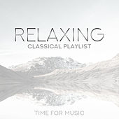 Relaxing Classical Playlist: Time for Music de Various Artists