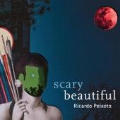 Scary Beautiful de Ricardo Peixoto
