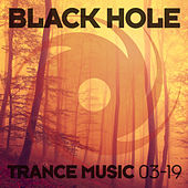 Black Hole Trance Music 03-19 by Various Artists