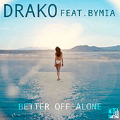 Better Off Alone by Dra-Ko