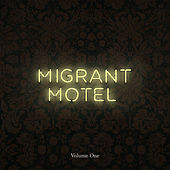 Volume One by Migrant Motel