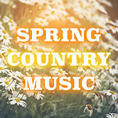 Spring Country Music von Various Artists