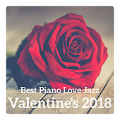 Best Piano Love Jazz - Valentine's 2018, Emotional Sensual Music for Special Moments by Piano Jazz Background Music Masters