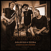 It Was You (With Zeeba) (Acoustic & Live Sessions) by Goldfish