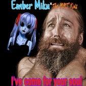 I've Come For Your Soul von Ember Miku