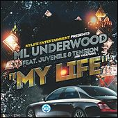 My Life (Radio Version) [feat. Tension] by ML Underwood