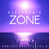 Electronic Zone, Vol. 3 - EP by Various Artists