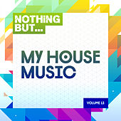 Nothing But... My House Music, Vol. 13 - EP by Various Artists