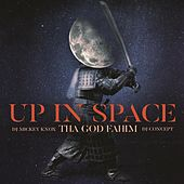 Up In Space de Tha God Fahim DJ Mickey Knox