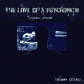 The Love of a Psychopath by Thommy Silence