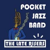 Pocket Jazz Band de Late Risers