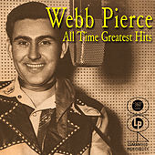 All Time Greatest Hits by Webb Pierce