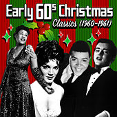 Early 60's Christmas Classics (1960-1961) by Various Artists