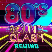80s Sound Clash - Rewind by Various Artists
