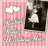 Rockin' Rollin' Wedding Hits de Various Artists