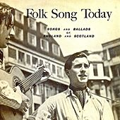 Folk Song Today - Songs And Ballads Of England And Scotland (Remastered) by Various Artists