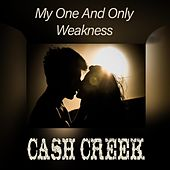 My One and Only Weakness de Cash Creek