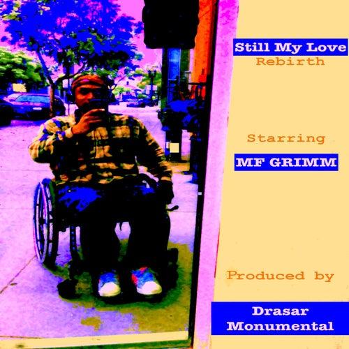 Still My Love (Rebirth) by MF Grimm