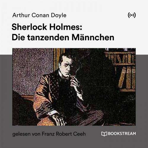 Sherlock Holmes: Die tanzenden Männchen von Sherlock Holmes