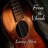 From the Woods by Lance Allen