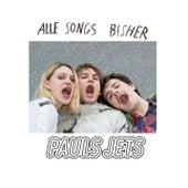 Alle Songs bisher von Pauls Jets