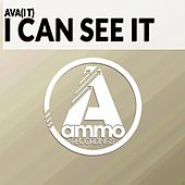 I Can See It (Original Mix) by AVA