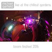 Live at the Chillout Gardens by Michael Garfield