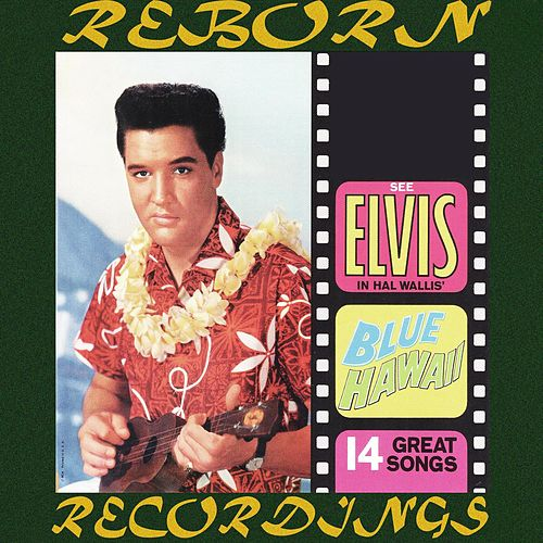Blue Hawaii (HD Remastered) von Elvis Presley