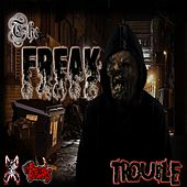 The Freak by Trouble