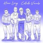 How Long di Collide Vocals