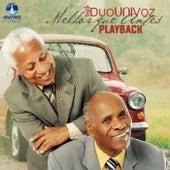 Melhor Que Antes (Playback) by Duo Uni Voz