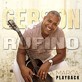 A Marca (Playback) by Gerson Rufino