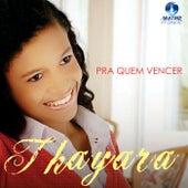 Pra Quem Vencer by Thayara
