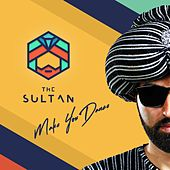 Make You Dance by Sultan