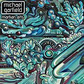 Martian Arts EP by Michael Garfield