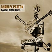 Best of Delta Blues by Charley Patton