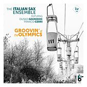 Groovin' at the Olympics von The Italian Sax Ensemble