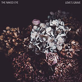 Love's Grave de Naked Eye