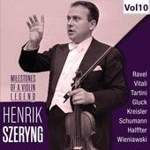 Milestones of a Violin Legend: Henryk Szeryng, Vol. 10 by Henryk Szeryng