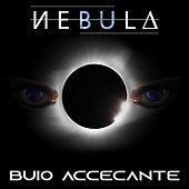 Buio Accecante by Nebula