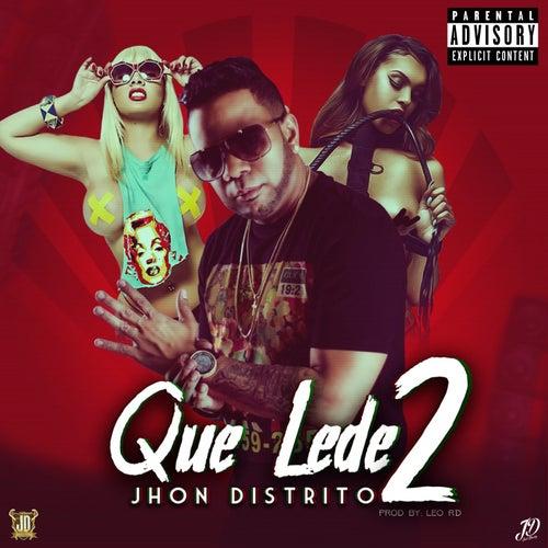 Que Lede 2 by Jhon Distrito