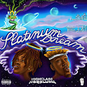 Platinum Dream von Highclass Hoodlums